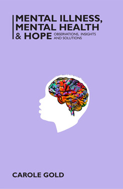Mental Illness, Mental Health and Hope: Observations, Insights and Solutions